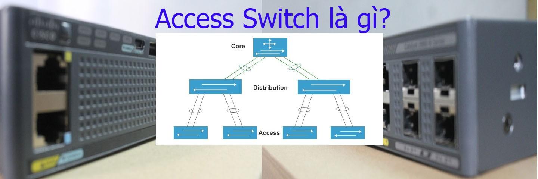 access switch là gì
