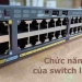 Switch mạng: Chức năng của switch là gì vàcác loại switch mạng