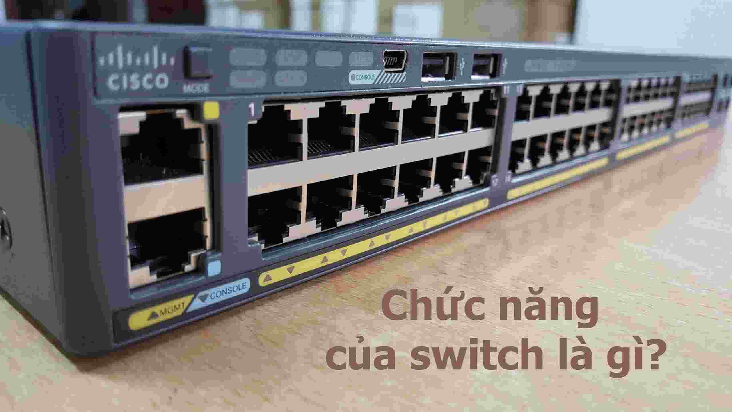 Chức năng của switch mạng là gì?