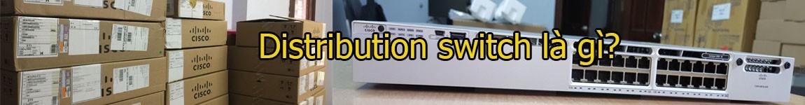 Distribution switch là gì