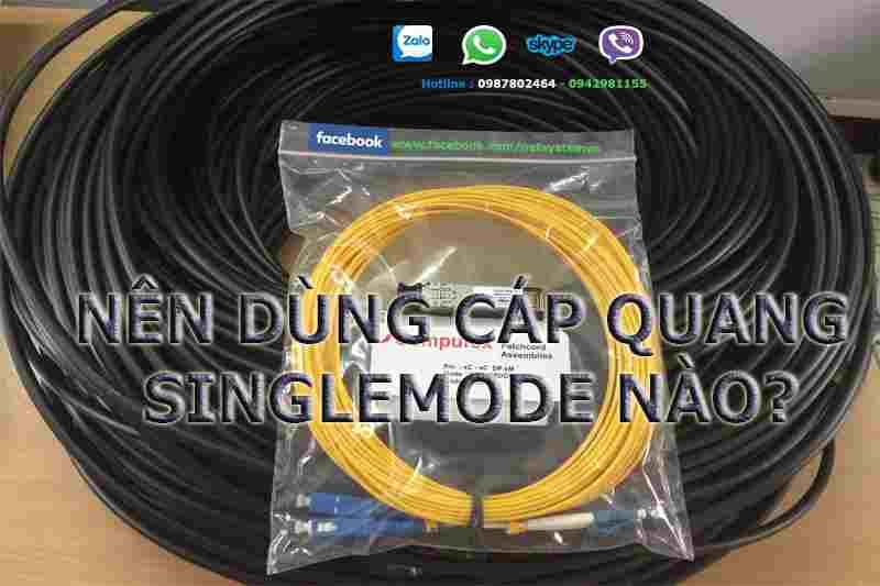 Nên dùng cáp quang singlemode nào?